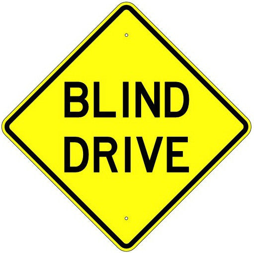 Blind Drive Sign - U.S. Signs and Safety
