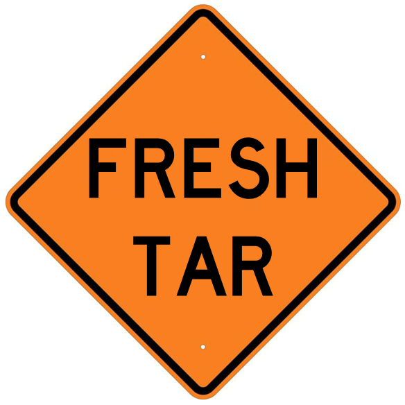 Fresh Tar Sign - U.S. Signs and Safety