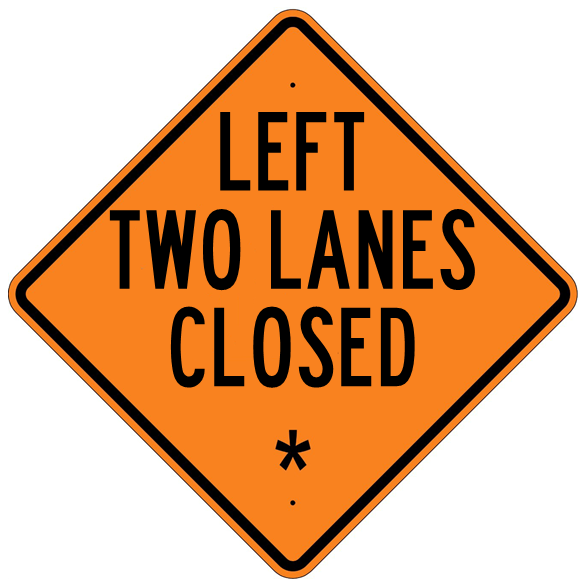 Left Two Lanes Closed * Roll Up Sign  MUTCD W205AL - U.S. Signs and Safety - 1