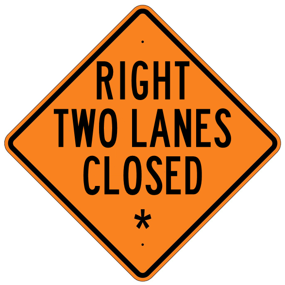 Right Two Lanes Closed * Roll Up Sign  MUTCD W205AR - U.S. Signs and Safety - 1