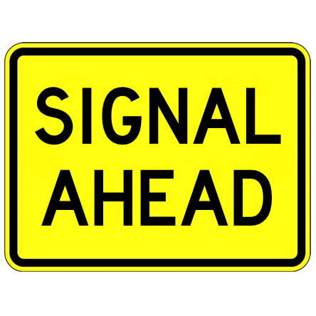 Signal Ahead Text Sign - U.S. Signs and Safety