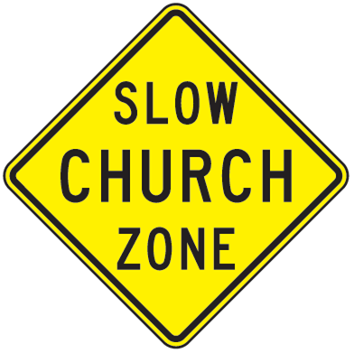 Slow Church Zone Sign - U.S. Signs and Safety