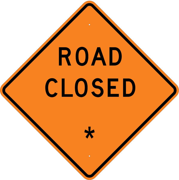 Road Closed * Sign - U.S. Signs and Safety