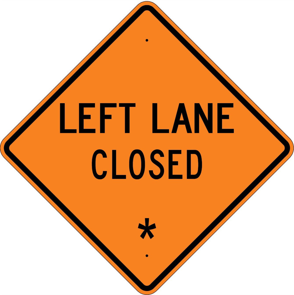 Left Lane Closed * Sign - U.S. Signs and Safety