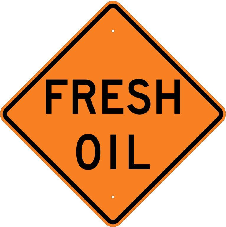 Fresh Oil Sign - U.S. Signs and Safety