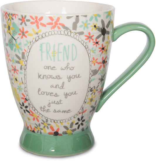 Friend one who knows you and loves you just the same - Coffee/ Tea Mug