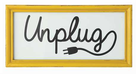 Framed Unplug Sign