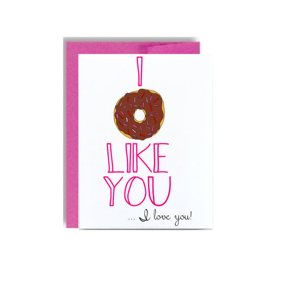 I Donut Like You -  Happy Valentine's Day