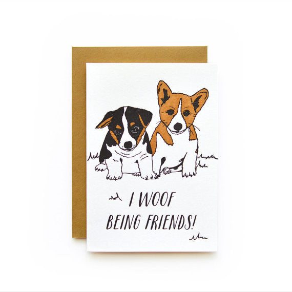 Woof Being Friends Card