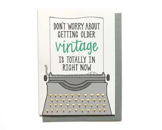 Vintage Birthday Card - Don't Worry About Getting Older