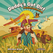 Daddy's Got Dirt Children's Book