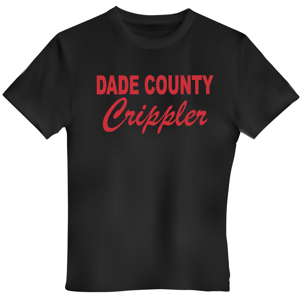 Dade County Crippler, aka Ruben Alvarez Tshirt | No Judges Needed
