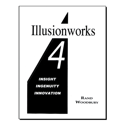 Illusion-works 4 - Insight, Ingenuity & Innovation by Rand Woodbury - Book