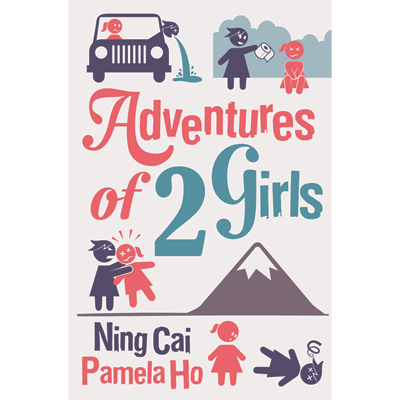 Adventures of 2 Girls by Ning Cai (Magic Babe Ning) & Pamela Ho- Book