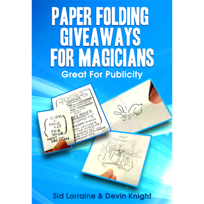 Paper Folding Giveaways For Magicians by Sid Lorraine & Devin Knight - Trick