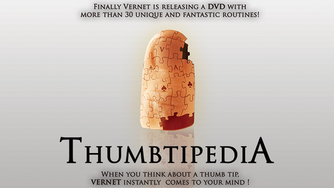 Thumbtipedia (DVD and Gimmick) by Vernet - DVD