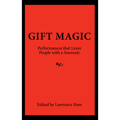 Gift Magic: Performances that Leave People with a Souvenir - Book