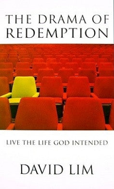 The Drama of Redemption: Live the Life God Intended