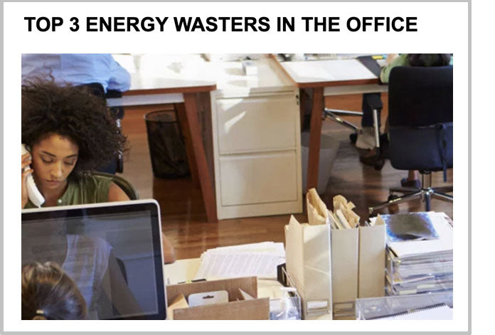 Top 3 energy wasters in the office