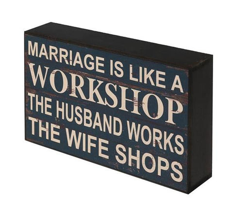 Funny 'Marriage Is Like A Workshop' Sign