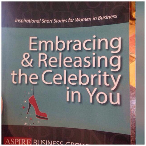 Embracing and Releasing the Celebrity in you