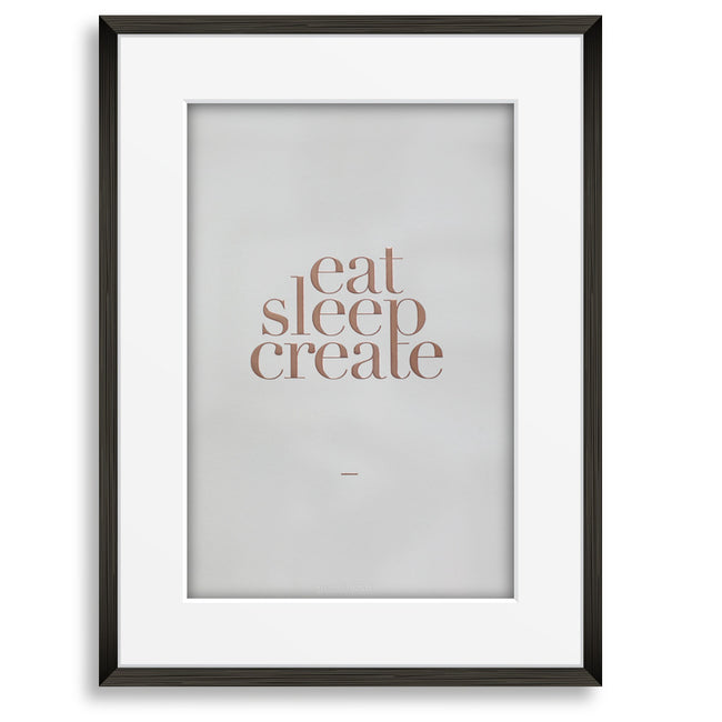 Print: Eat Sleep Create