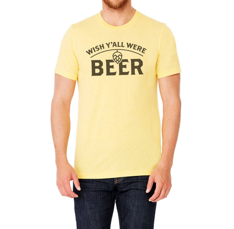 Wish Y'All Were Beer Yellow