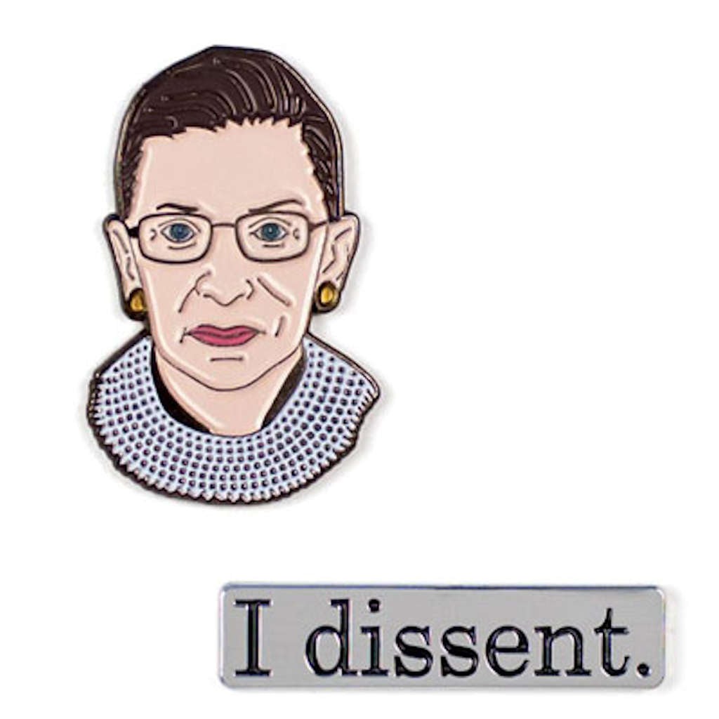 "pin with Ruth Bader Ginsburg and pin with quote ""I dissent"""