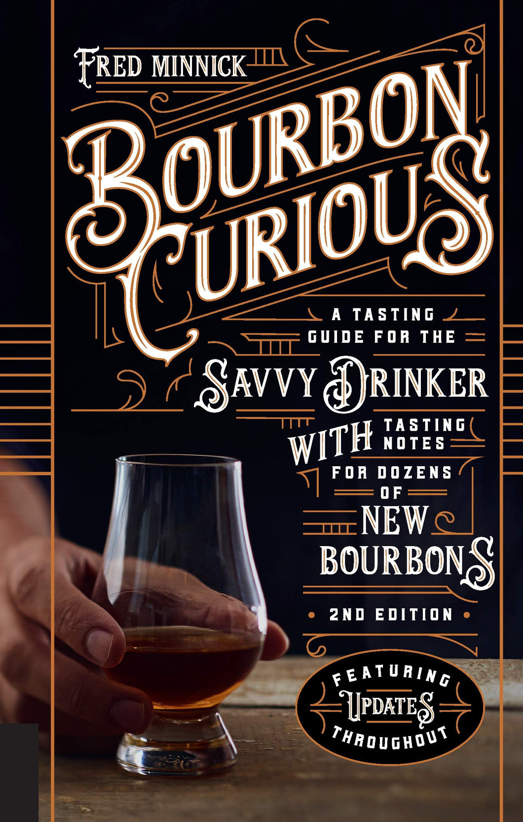 Bourbon Curious: A Tasting Guide for the Savvy Drinker with Tasting Notes for Dozens of New Bourbons