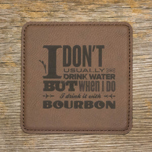 """I Don't Usually Drink Water"" Coaster Set"