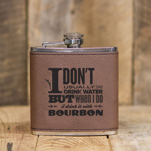 'I Don't Drink Water' Leatherette Flask