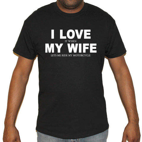 I Love It When My Wife Motorcycle T-Shirt
