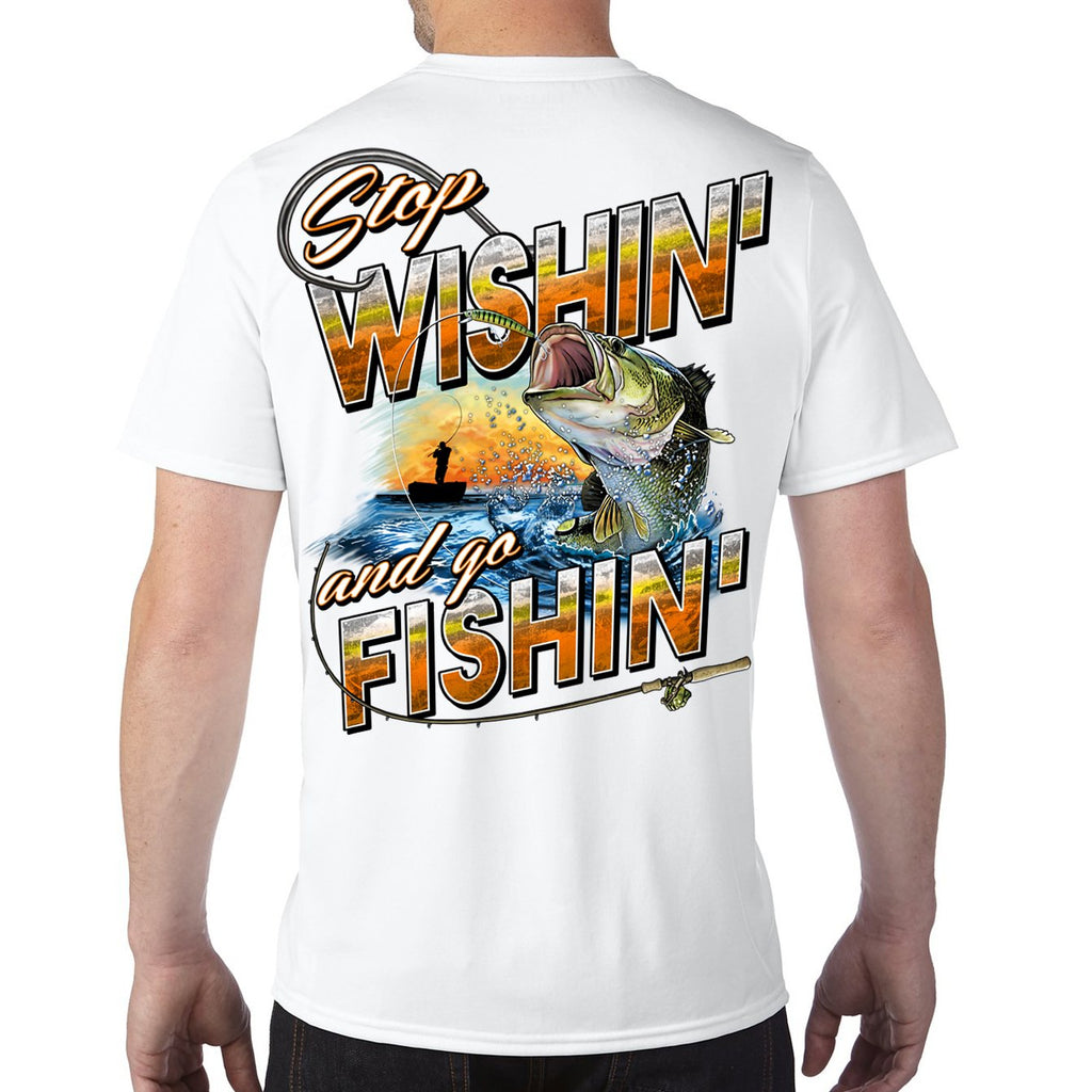 Stop Wishin', Go Fishin' Performance Tech T-Shirt