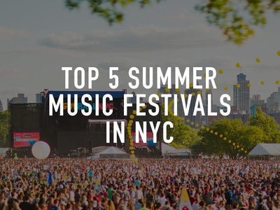 TOP 5 SUMMER 2019 MUSIC FESTIVALS IN NEW YORK CITY