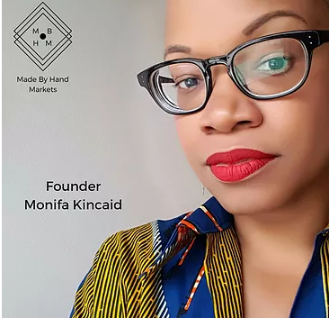 Monifa Kincaid, founder of Made By Hand Markets.