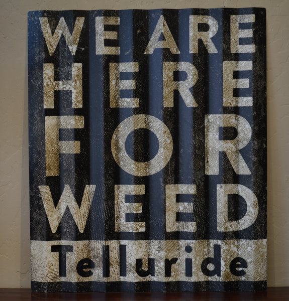 Here For Weed Sign