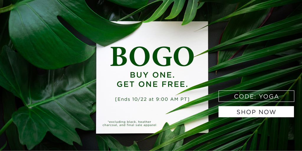 Buy One, Get One Free | Certified Organic Bamboo Yoga, Fitness, and Activewear