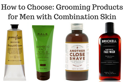 How to Choose: Grooming Products for Men with Combination Skin