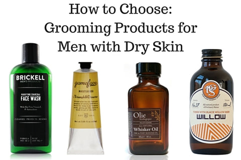 How to Choose: Grooming Products for Men with Dry Skin