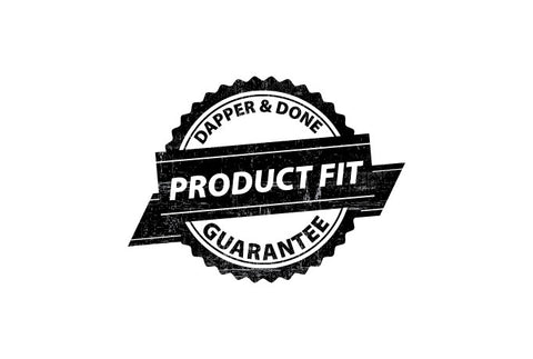 Dapper & Done Product Fit Guarantee