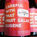 Beachwood Blendery Careful with that Fruit Salad, Eugene Fruited Lambic 750ml LIMIT 1 (Read Info)
