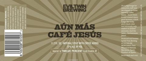 Evil Twin Aun Mas Cafe Jesus Imperial Coffee Stout LMT 1