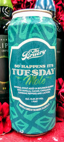 THE BRUERY SO HAPPENS IT'S TUESDAY MOLE BA IMPERIAL STOUT 16oz can