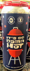 THE HOP CONCEPT IT'S SO DAMN HOT EASY DRINKING ALE 16oz can