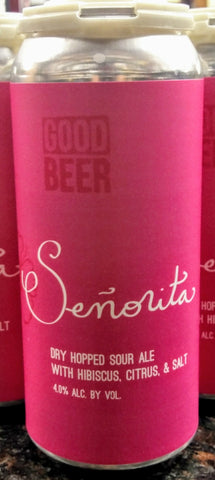 THE GOOD BEER CO. SEÑORITA DRY HOPPED SOUR ALE 16oz can