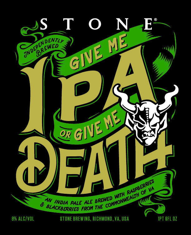 Stone Give Me IPA or Give Me Death 22oz