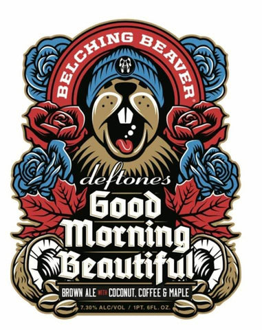 Belching Beaver Deftones Good Morning Beautiful 22oz #3