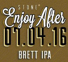 Stone Enjoy After 07.04.16 Brett IPA
