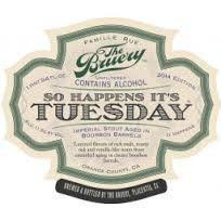 Bruery So Happens It's Tuesday 750ML LIMIT 2 READ INFO