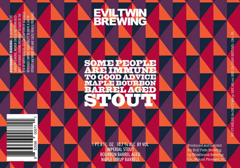 Evil Twin Some People Are Immune To Good Advice Maple Bourbon Barrel Aged Stout 22oz